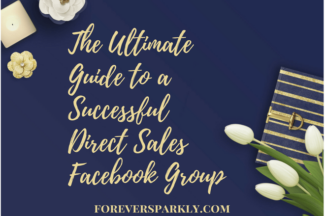 The Ultimate Guide To A Successful Direct Sales Facebook Vip Group