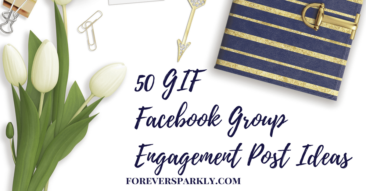 50 Gif Facebook Group Engagement Post Ideas For Direct Sellers